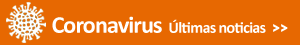 Coronavirus. Últimas noticias
