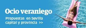 Ocio veraniego en Sevilla