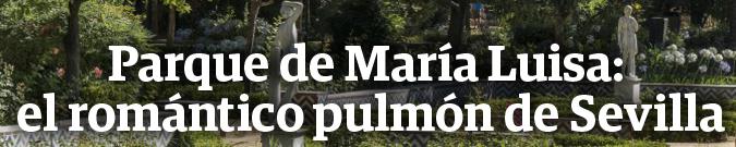 El Parque de María Luisa: el romántico pulmón de sevilla