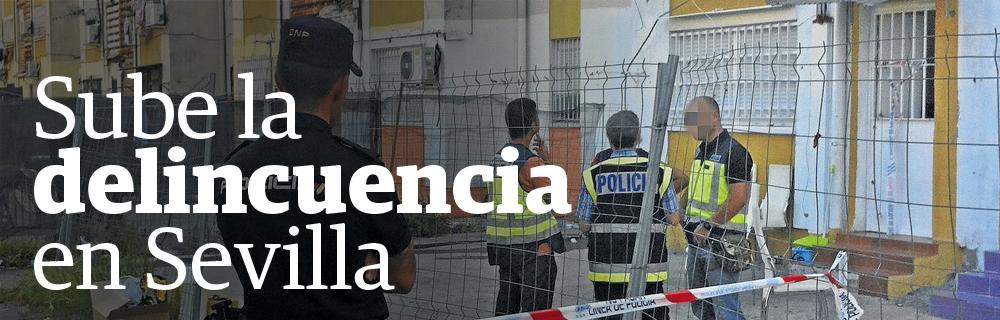 Sube la delincuencia en Sevilla