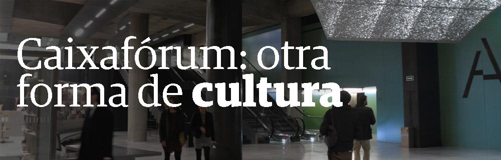 Caixafórum: otra puerta a la cultura