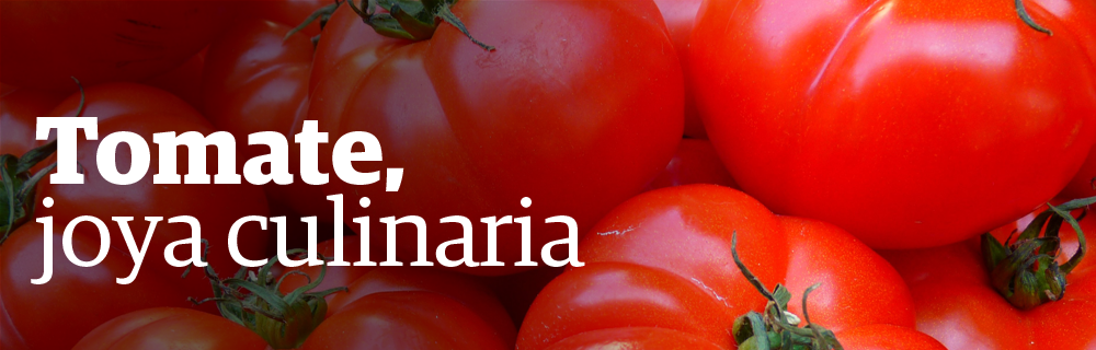 Tomate, joya culinaria