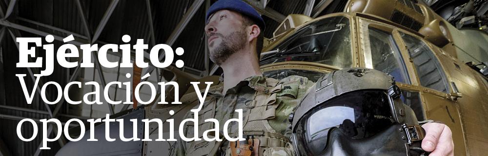 Ejército: vocación y oportunidad
