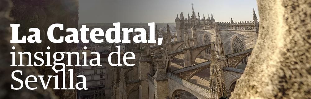 La catedral, insignia de Sevilla