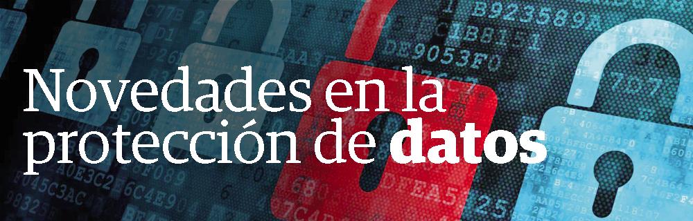 Novedades en la protección de datos