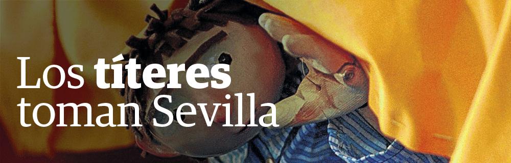 Los títeres toman Sevilla