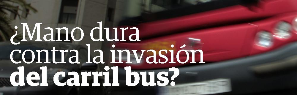 ¿Mano dura contra la invasión del carril bus?