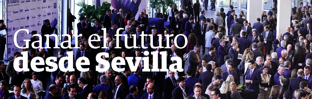 Ganar el futuro desde Sevilla