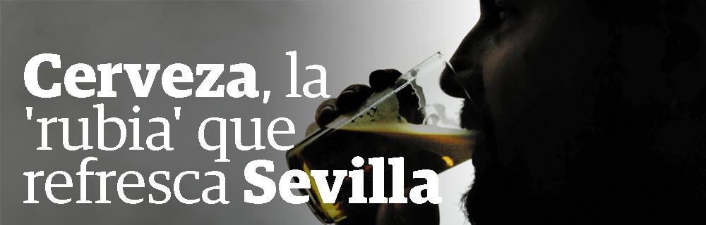 Cervaza, la 'rubia' que refresca Sevilla