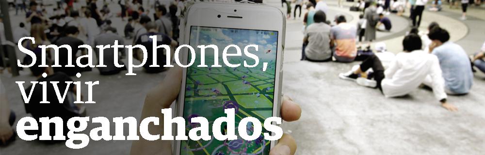 Smartphones, vivir enganchados