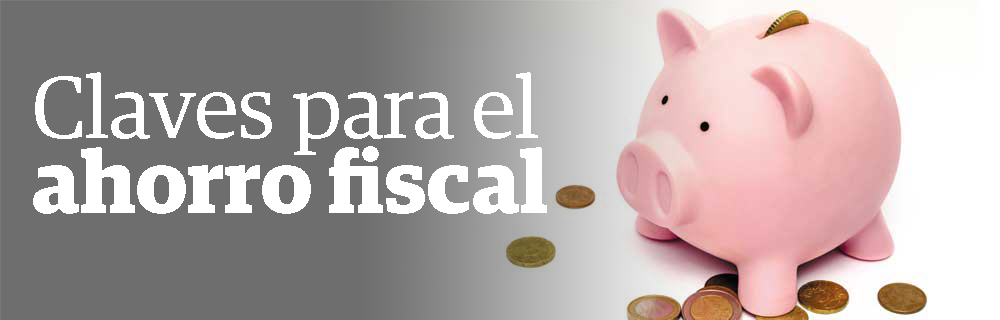 Claves para el ahorro fiscal