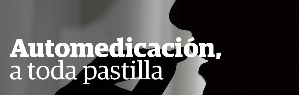 Automedicación, a toda pastilla