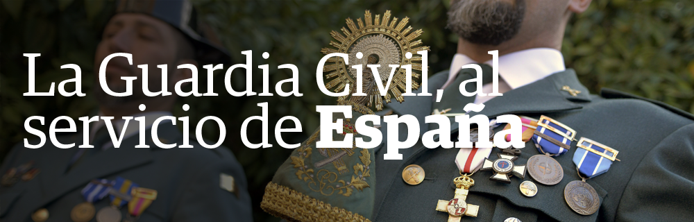 La Guardia Civil al servicio de España