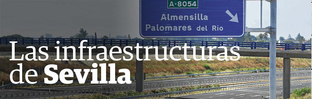 Las infraestructuras de Sevilla