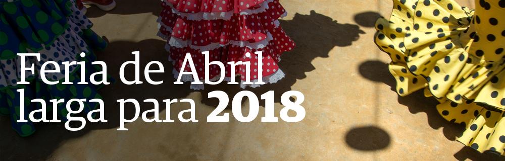 Feria de Abril larga para 2018